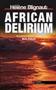 African delirium. Un'avventura dell'investigatore Malraux Ebook di  Hélène Blignaut
