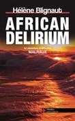 African delirium. An adventure of detective Malraux Ebook di  Hélène Blignaut