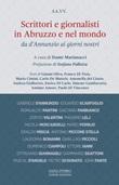 Scrittori e giornalisti in Abruzzo e nel mondo da D'Annunzio ai giorni nostri Libro di
