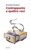 Contrappunto a quattro voci Ebook di  Annalisa Giuliani