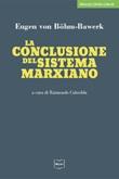 La conclusione del sistema marxiano Ebook di  Eugen von Böhm Bawerk