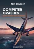 Computer Crashes. Quando i sistemi di bordo tradiscono Libro di  Tom Dieusaert