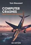 Computer Crashes. Quando i sistemi di bordo tradiscono Ebook di  Tom Dieusaert, Tom Dieusaert