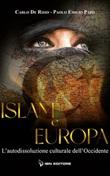 Islam e Europa. L'autodissoluzione culturale dell'Occidente Ebook di  Carlo De Risio, Carlo De Risio, Paolo Emilio Papò, Paolo Emilio Papò
