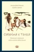 Caterina & Teresa. Passione e sapienza nella mistica delle donne Libro di  Giselle Gómez, Antonietta Potente