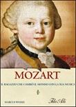 Mozart. Il ragazzo che cambiò il mondo con la sua musica Libro di  Marcus Weeks