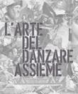 L'arte del danzare assieme. Ediz. italiana e inglese Libro di  Diego Cibelli