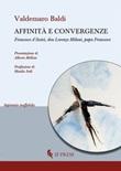 Affinità e convergenze. Francesco d'Assisi, don Lorenzo Milani, papa Francesco Libro di  Valdemaro Baldi