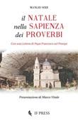 Il Natale nella sapienza dei proverbi. Con una Lettera di papa Francesco sul Presepe Libro di  Manlio Sodi