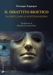 Il dibattito bioetico da Fritz Jahr al postumanesimo Libro di  Giuseppe Zeppegno