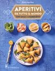 Aperitivi da tutto il mondo con solo 4 ingredienti Libro di  Nadia Paprikas