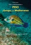 Guida all'identificazione dei pesci marini d'Europa e del Mediterraneo Libro di  Patrick Louisy
