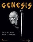 Genesis. Tutti gli album tutte le canzoni Libro di  Mario Giammetti