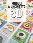 Moduli a uncinetto 3D. 100 granny squares con fantastici motivi in rilievo Libro di  Caite Moore, Sharna Moore, Celine Semaan
