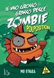 Polposition. Il mio grosso grasso pesce zombie. Vol. 5: Libro di  Mo O'Hara