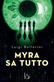 Myra sa tutto Ebook di  Luigi Ballerini