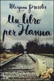 Un libro per Hanna Libro di  Mirjam Pressler