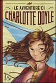 Le avventure di Charlotte Doyle Libro di Avi