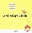 La vita dell'apetta Linda. Ediz. illustrata Libro di  Liliane Laemmle, Iolanda Monacelli