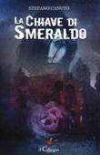 La chiave di smeraldo Libro di  Stefano Canuto