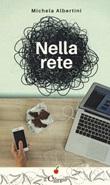 Nella rete Libro di  Michela Albertini