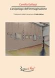 L'arcipelago dell'immaginazione. «Collezione di sabbia» nel percorso di Italo Calvino Libro di  Camilla Gallazzi