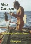 La mia lunga storia con il mare Libro di  Alex Carozzo