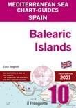 Spain. Balearic Islands. Mediterranean sea chart-guide Libro di  Luca Tonghini