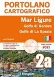 Mar Ligure. Golfo di Genova. Golfo di La Spezia. Portolano cartografico Libro di  Luca Tonghini
