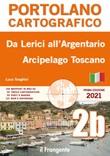 Da Lerici all'Argentario Arcipelago Toscano. Portolano cartografico Libro di  Luca Tonghini