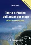 Teoria e pratica dell'andar per mare. Manuale di navigazione Libro di  Sergio Guaita