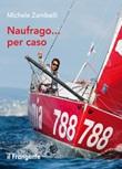 Naufrago... per caso Ebook di  Michele Zambelli