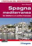 Spagna mediterranea. Da Gibilterra al confine francese. I portolani del Mediterraneo Libro di  Steve Pickard
