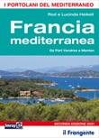 Francia mediterranea. Da Port Vendres a Menton. Portolano del Mediterraneo Libro di  Lucinda Heikell, Rod Heikell