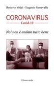 Coronavirus Covid-19. No! Non è andato tutto bene Ebook di  Roberto Volpi, Roberto Volpi, Eugenio Serravalle, Eugenio Serravalle