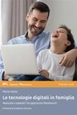 Le tecnologie digitali in famiglia. Nemiche o alleate? Un approccio Montessori Ebook di  Mario Valle