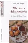Alla ricerca della madeleine. Le ricette di Marcel Proust