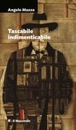 Tascabile indimenticabile Ebook di  Angelo Mazza