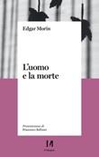 L' uomo e la morte Ebook di  Edgar Morin