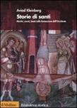 Storie di santi. Martiri, asceti, beati nella formazione dell'Occidente