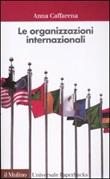 Le organizzazioni internazionali Libro di  Anna Caffarena