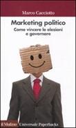 Marketing politico. Come vincere le elezioni e governare Libro di  Marco Cacciotto