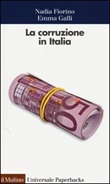 La corruzione in Italia. Un'analisi economica Libro di  Nadia Fiorino, Emma Galli