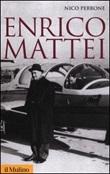 Enrico Mattei Libro di  Nico Perrone