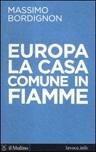 Europa: la casa comune in fiamme