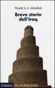 Breve storia dell'Iraq Libro di  Thabit A. J. Abdullah