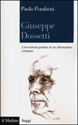 Giuseppe Dossetti. L'avventura politica di un riformatore cristiano Libro di  Paolo Pombeni
