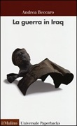 La guerra in Iraq Libro di  Andrea Beccaro