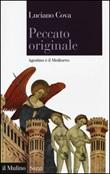 Peccato originale. Agostino e il Medioevo Libro di  Luciano Cova