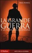 La grande guerra e la memoria moderna Libro di  Paul Fussell